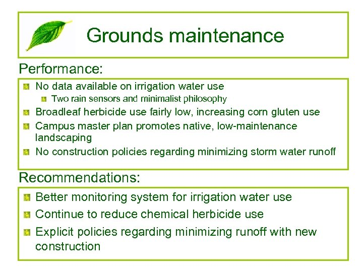 Grounds maintenance Performance: No data available on irrigation water use Two rain sensors and