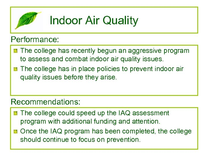 Indoor Air Quality Performance: The college has recently begun an aggressive program to assess