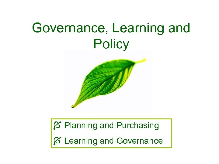 Governance, Learning and Policy Planning and Purchasing Learning and Governance