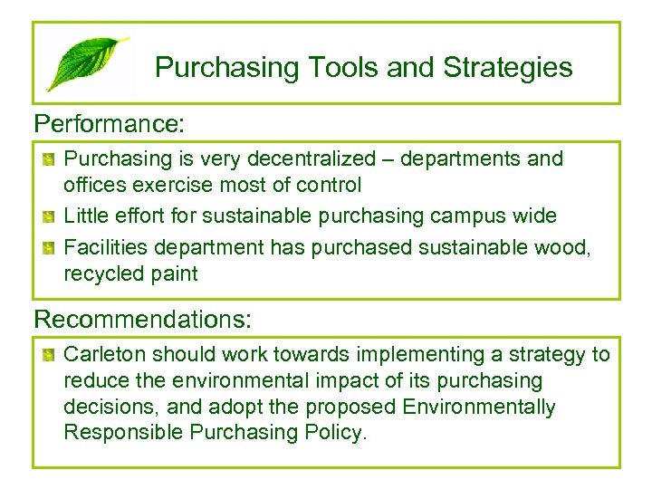 Purchasing Tools and Strategies Performance: Purchasing is very decentralized – departments and offices exercise