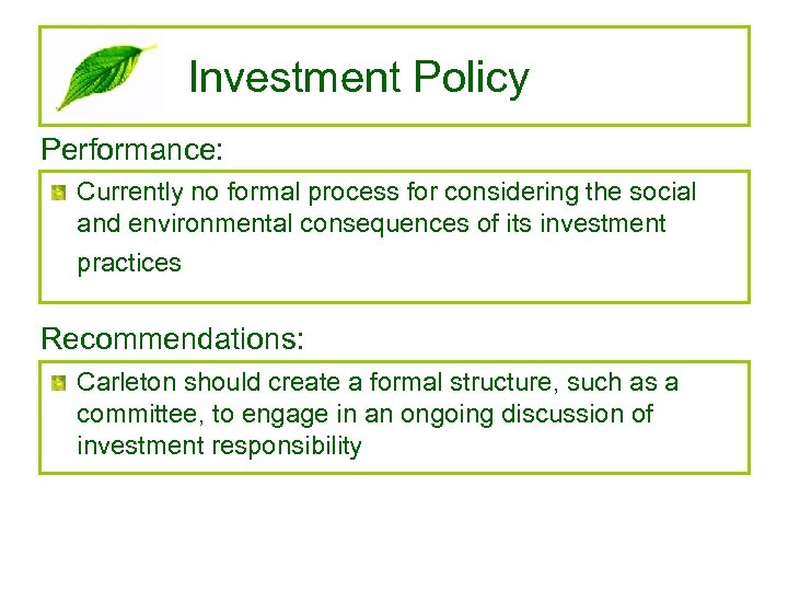 Investment Policy Performance: Currently no formal process for considering the social and environmental consequences