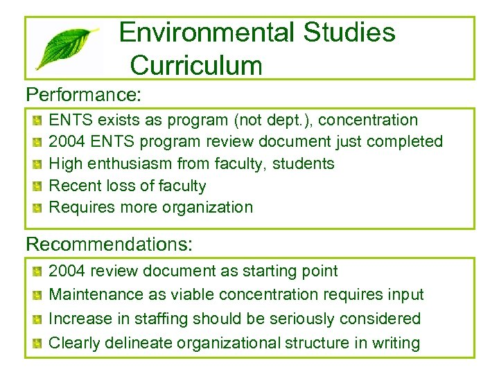 Environmental Studies Curriculum Performance: ENTS exists as program (not dept. ), concentration 2004 ENTS
