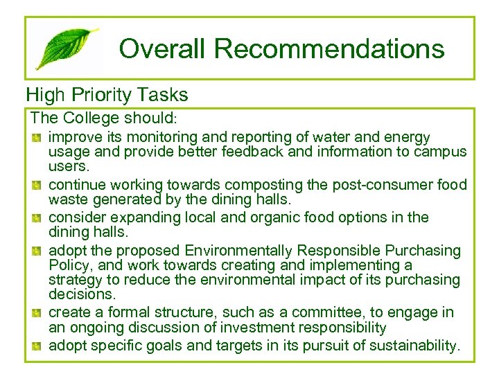 Overall Recommendations High Priority Tasks The College should: improve its monitoring and reporting of