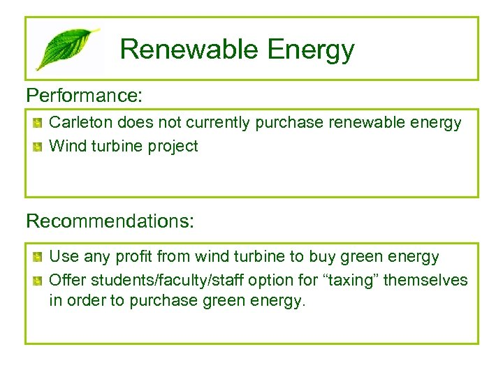 Renewable Energy Performance: Carleton does not currently purchase renewable energy Wind turbine project Recommendations: