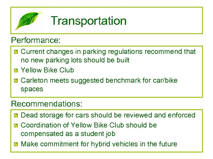 Transportation Performance: Current changes in parking regulations recommend that no new parking lots should