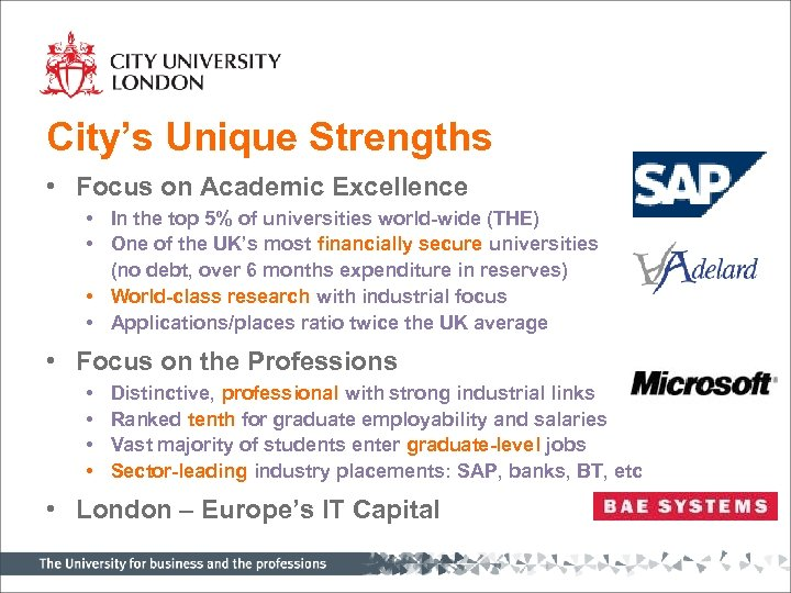 City's Unique Strengths • Focus on Academic Excellence • In the top 5% of