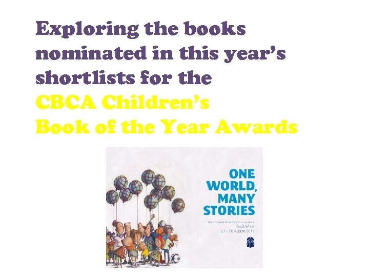 Exploring the books nominated in this year's shortlists for the CBCA Children's Book of