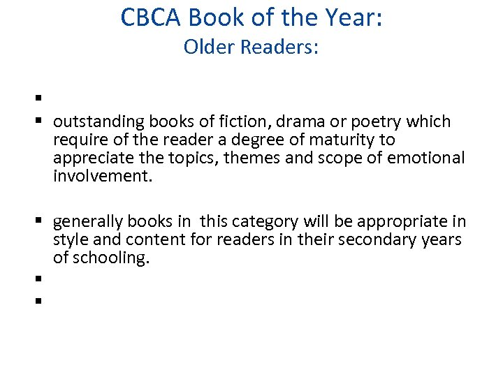 CBCA Book of the Year: Older Readers: outstanding books of fiction, drama or poetry