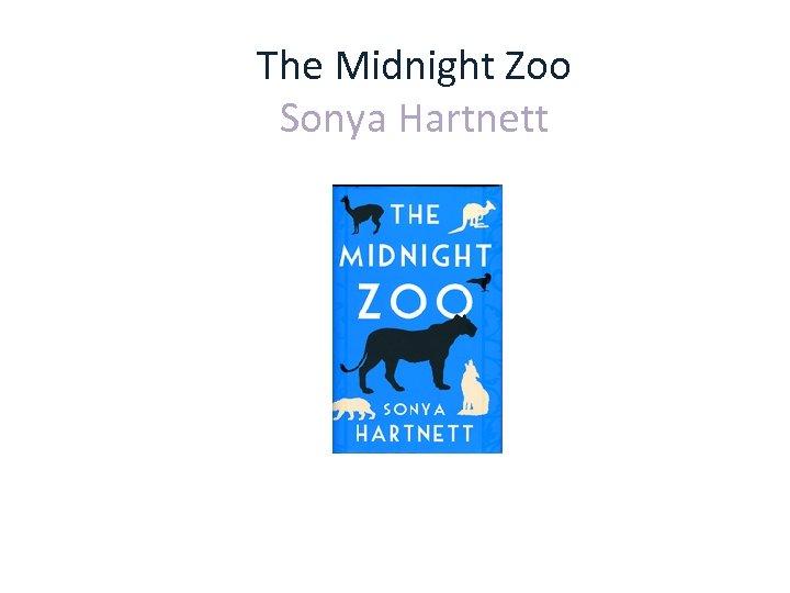 The Midnight Zoo Sonya Hartnett Viking Books, Penguin Group (Australia)