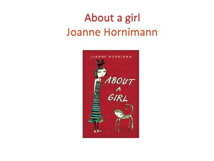 About a girl Joanne Hornimann Allen & Unwin