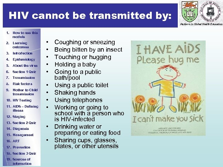 HIV cannot be transmitted by: Partners in Global Health Education 1. How to use