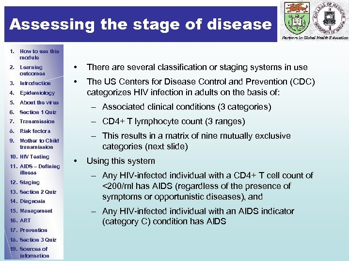 Assessing the stage of disease Partners in Global Health Education 1. How to use