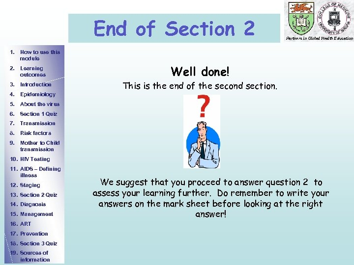 End of Section 2 Partners in Global Health Education 1. How to use this