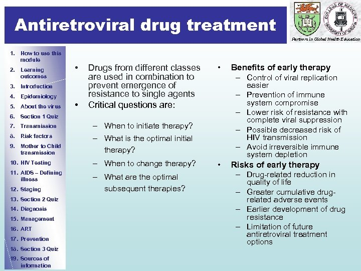 Antiretroviral drug treatment Partners in Global Health Education 1. How to use this module