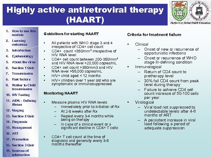 Highly active antiretroviral therapy (HAART) Partners in Global Health Education 1. How to use