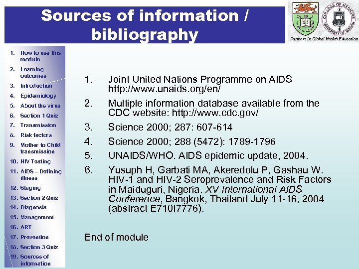 Sources of information / bibliography Partners in Global Health Education 1. How to use