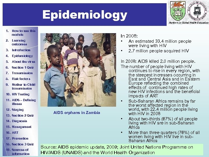 Epidemiology 1. How to use this module Partners in Global Health Education In 2008: