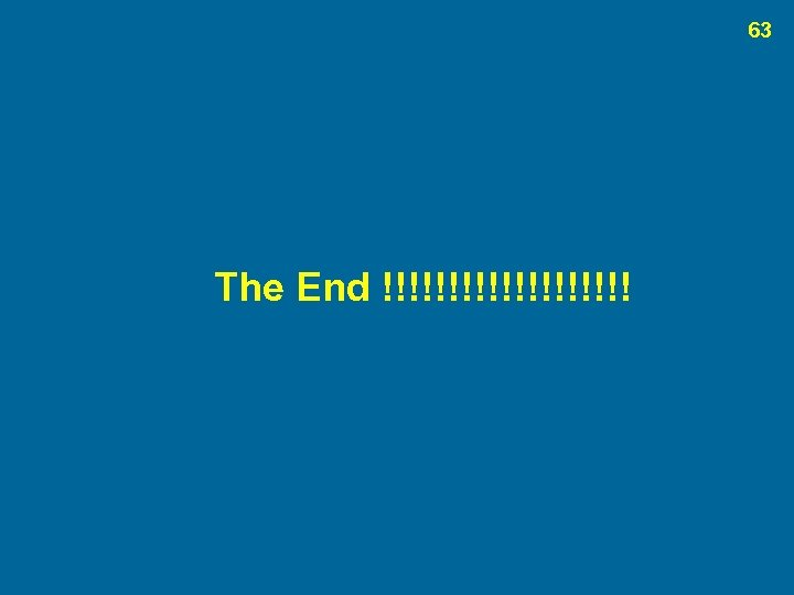 63 The End !!!!!!!!!!