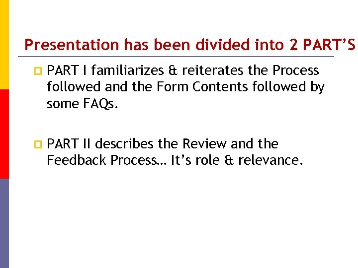 Presentation has been divided into 2 PART'S p PART I familiarizes & reiterates the