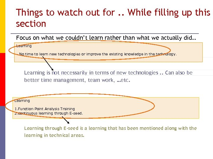 Things to watch out for. . While filling up this section Focus on what