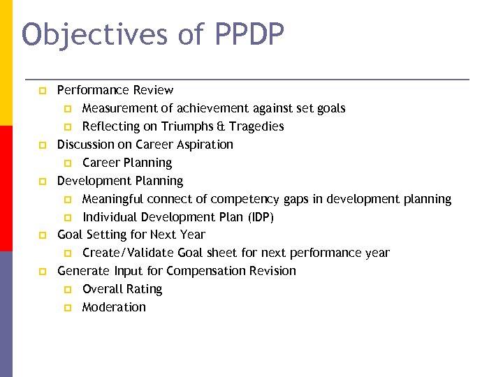 Objectives of PPDP p p p Performance Review p Measurement of achievement against set