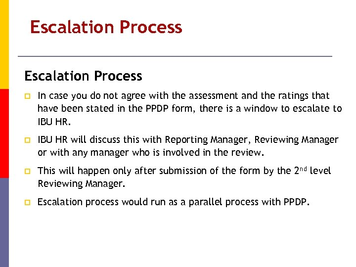 Escalation Process p In case you do not agree with the assessment and the