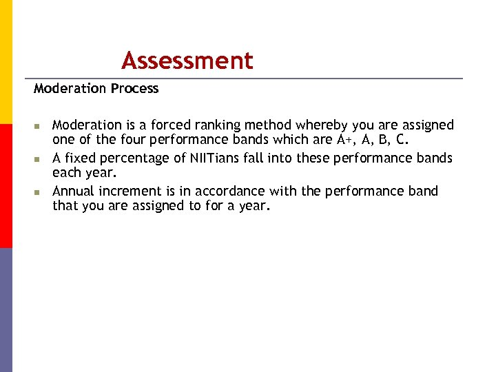 Assessment Moderation Process n n n Moderation is a forced ranking method whereby you
