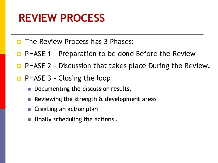 REVIEW PROCESS p The Review Process has 3 Phases: p PHASE 1 - Preparation