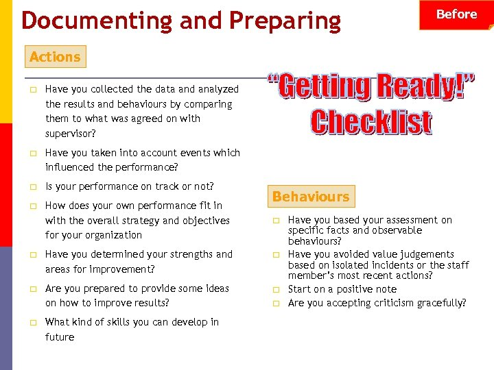 Documenting and Preparing Before Actions ¨ Have you collected the data and analyzed the