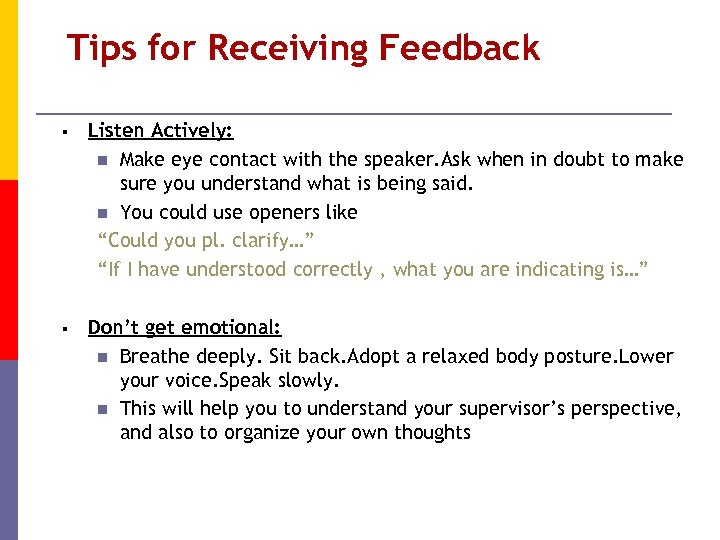 Tips for Receiving Feedback § Listen Actively: n Make eye contact with the speaker.