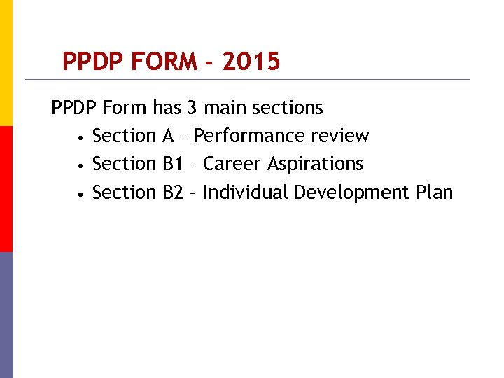 PPDP FORM - 2015 PPDP Form has 3 main sections • Section A –