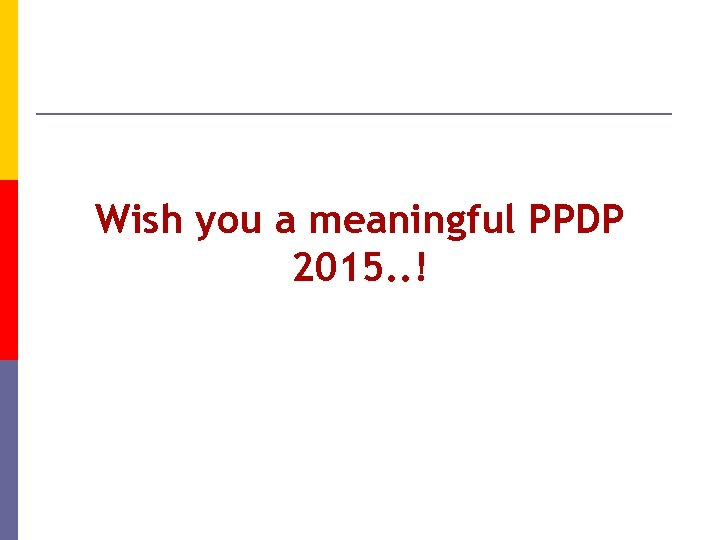 Wish you a meaningful PPDP 2015. . !