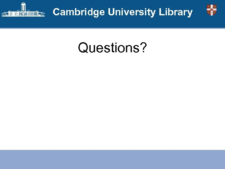 Cambridge University Library Questions?