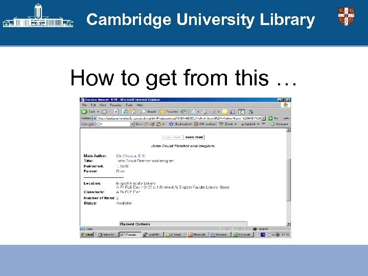 Cambridge University Library How to get from this …