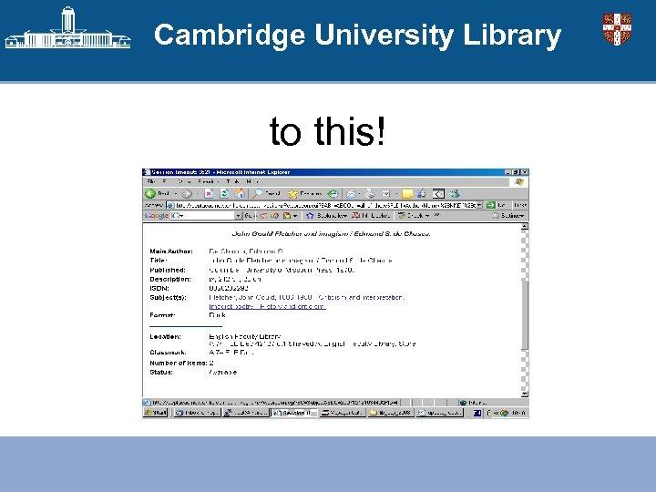 Cambridge University Library to this!