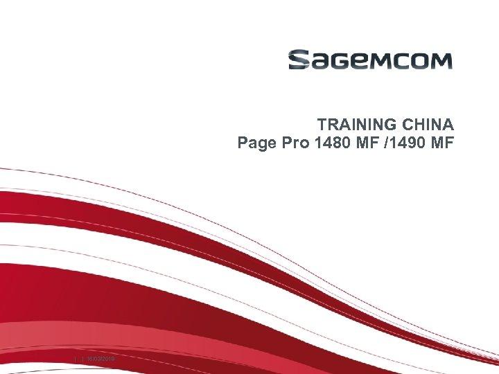 TRAINING CHINA Page Pro 1480 MF /1490 MF Internal document     16/03/2018 1