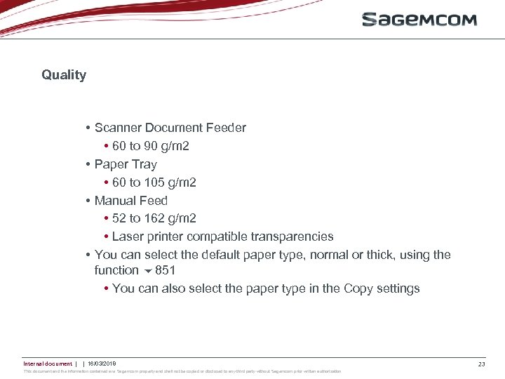 Quality • Scanner Document Feeder • 60 to 90 g/m 2 • Paper Tray