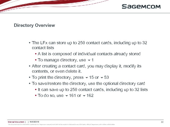 Directory Overview • The LFx can store up to 250 contact cards, including up