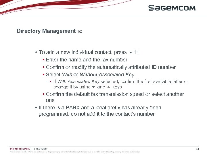Directory Management 1/2 • To add a new individual contact, press 11 • Enter