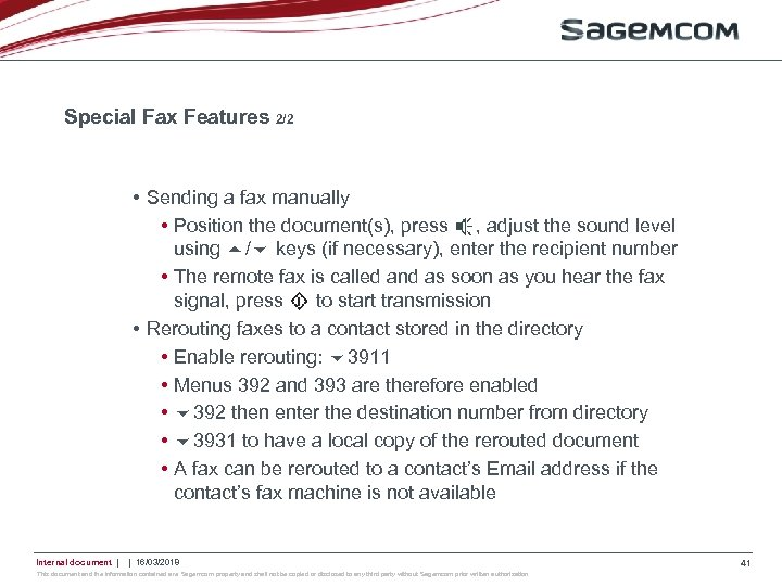 Special Fax Features 2/2 • Sending a fax manually • Position the document(s), press