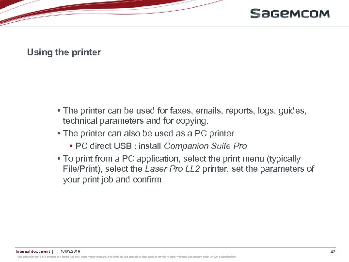 Using the printer • The printer can be used for faxes, emails, reports, logs,