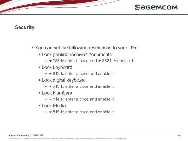 Security • You can set the following restrictions to your LFx: • Lock printing