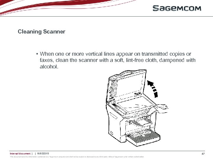 Cleaning Scanner • When one or more vertical lines appear on transmitted copies or