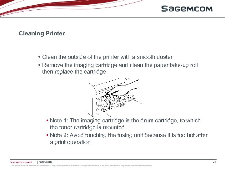 Cleaning Printer • Clean the outside of the printer with a smooth duster •