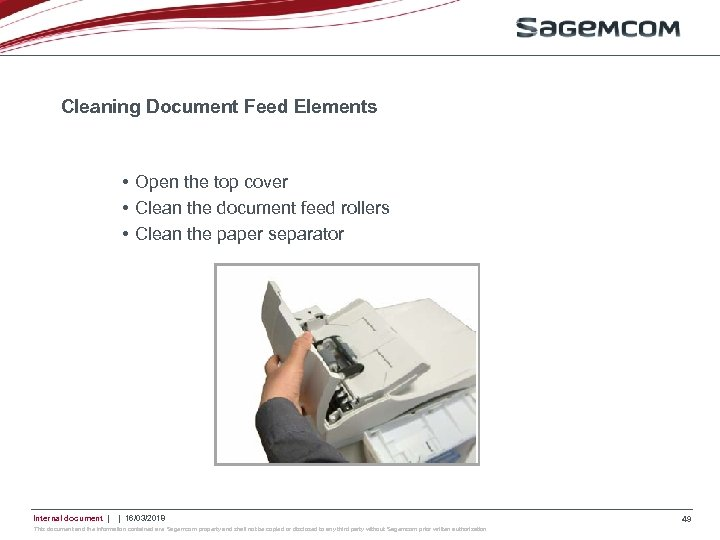Cleaning Document Feed Elements • Open the top cover • Clean the document feed