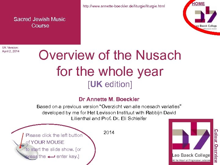 http: //www. annette-boeckler. de/liturgie. html 1 HOME Sacred Jewish Music Course UK Version: April