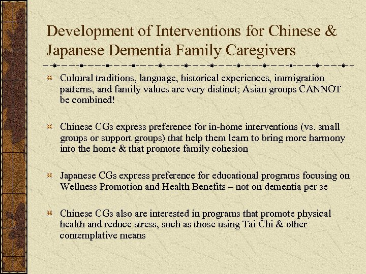 Development of Interventions for Chinese & Japanese Dementia Family Caregivers Cultural traditions, language, historical