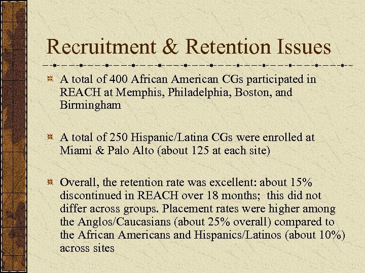 Recruitment & Retention Issues A total of 400 African American CGs participated in REACH