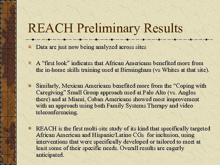 """REACH Preliminary Results Data are just now being analyzed across sites A """"first look"""""""