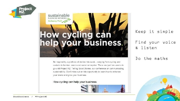 Keep it simple Find your voice & listen Do the maths @sustbusiness / #Project.